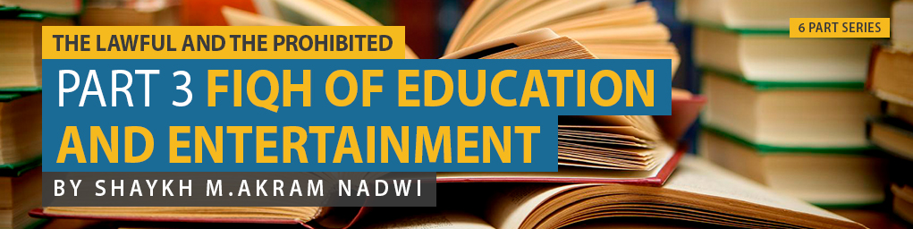 Fiqh of Education and Entertainment